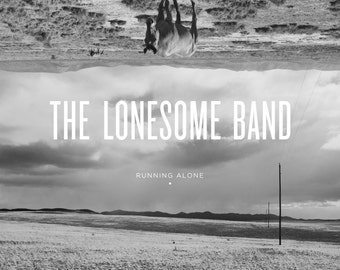 Running Alone- The Lonesome Band