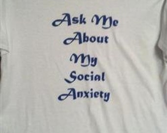 Ask Me About My Social Anxiety