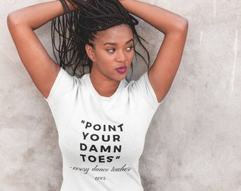 Best Seller! Pole Dancer Point Your Toes Graphic Tee Shirt