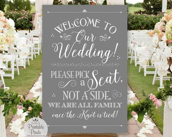 Grey Printable Pick A Seat Not A Side Sign, Welcome to Our Wedding (#NSP5Y)