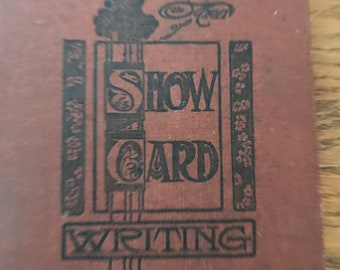 1912 Calligraphy Sign Making How To Book, The  Art Of Show Card Writing: A Modern Treatise by Charles Strong, Classic Design Book Vintage