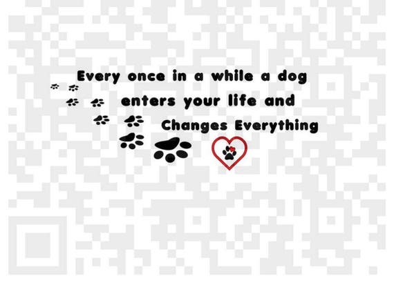 Every once in a while a dog enters your life and changes everything PNG, Dog quote, Dog changes your life, Png, Cricut, Print and Cut File