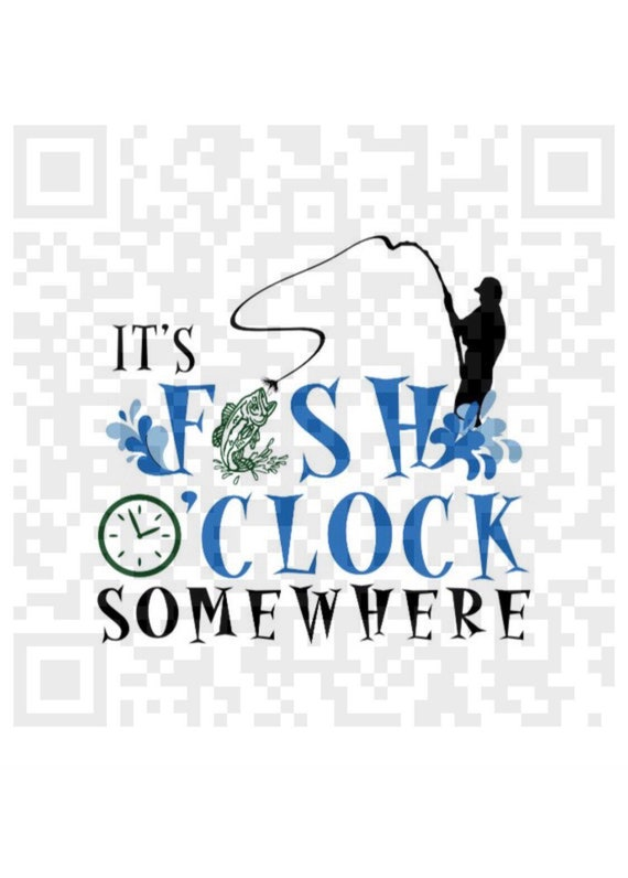 It's Fish O'Clock Somewhere PnG, Sublimation print, Fishing Decor, Fishing humor, Sublimation Design, Fish O'Clock Somewhere, Cricut, Png