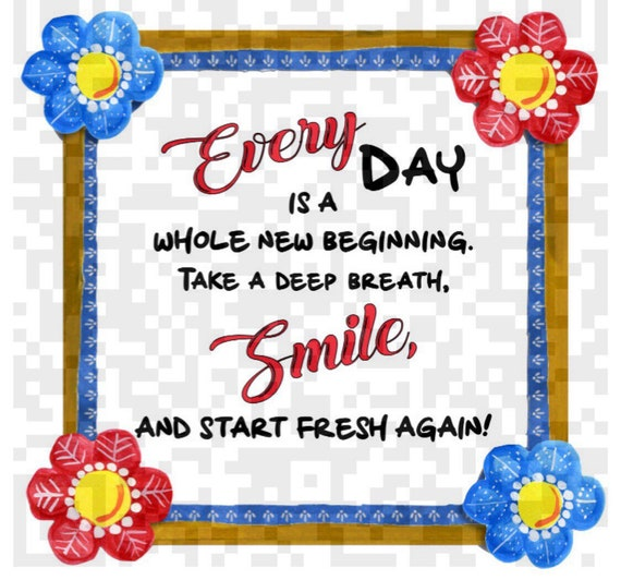 Every Day is a New Beginning take a Deep Breath Smile and Start Again, Sublimation template, Motivational Quote Png, Cricut, Print and Cut