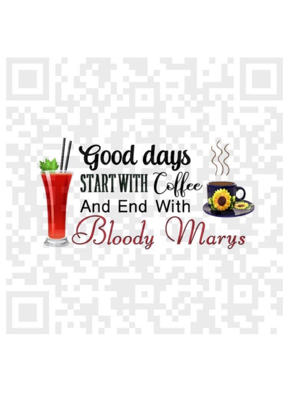 Sublimation template, Good days start with coffee and end with Bloody Marys PNG, Png, Cricut, Print File, Png cut file, Sublimation quote