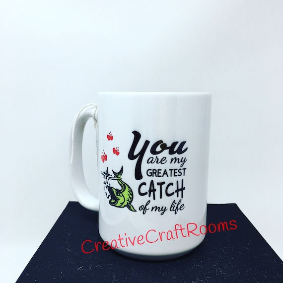 Valentines Day Coffee Mug, You are my greatest catch if my life mug, Coffee Mug, Love Coffee Mug, Mom Mug, Mom Coffee Mug, Anniversary
