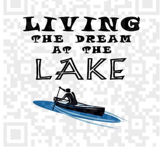 Living the Dream at the Lake PNG, Lake life Png, Lake Scene Png, Lake Digital Cutting File, Cricut design space,  Print and Cut File