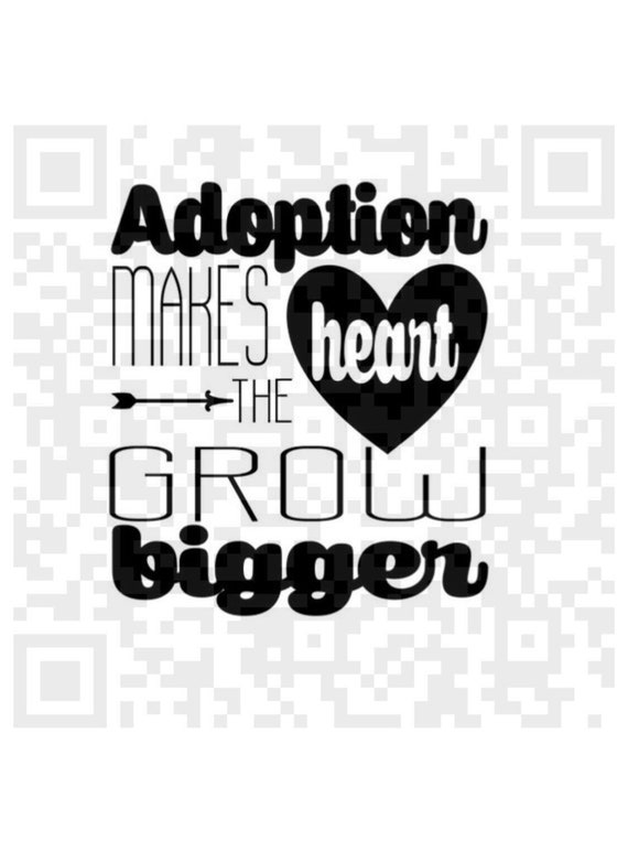 Adoption makes the heart grow Svg, SVG, Adoption quote cutting file, Print and Cut File, Digital File, Jpeg, Cricut, adopt, adoption design