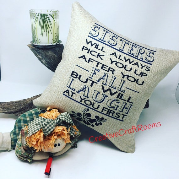 Dorm Pillow, College gift for Sister, Sister Birthday Gift, Gift for Sister, Burlap pillow, Christmas Gift for Sister, Sister Quote pillow