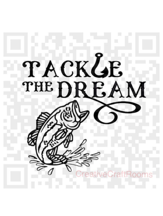 Tackle the dream svg, Inspirational quote Svg, Bass Png file, Lake Scene Png, Cricut SVG, Print and Cut File, Inspirational Design, SVG File