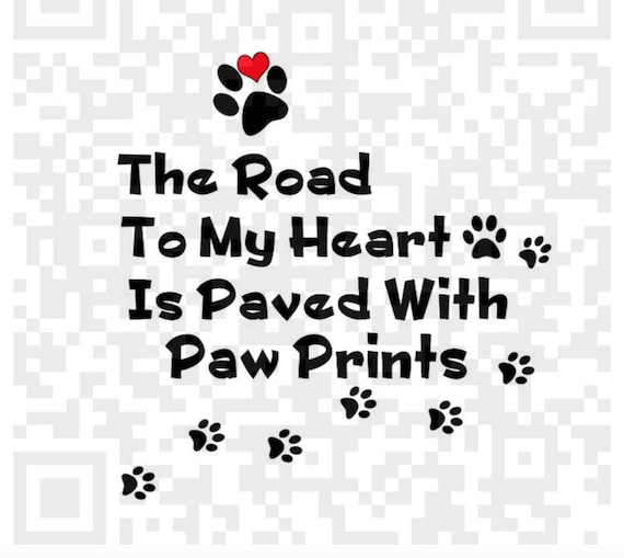 The road to my heart is paved with paw prints PNG, Paw Prints png, Loss of  pet png, Digital Cutting File, Png, JPEG, Cricut, Svg, Print File