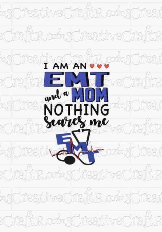 I'm an EMT and a mom clipart, Nothing Scares me png, EMT, Sublimation Design, Sublimation print, Sublimation graphics, Emergency Medical