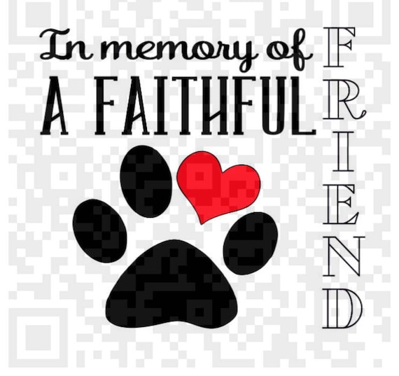 Paw Prints, In memory of a faithful friend png, Cricut design space png, In Memory of Pet png, Paw Print Pet Sign, Print File, Print and cut