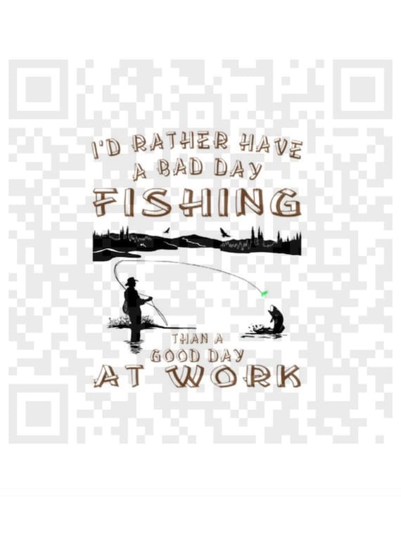 I rather have a bad day fishing than a good day at work PNG, Sublimation design, design for cricut, fishing PNG, funny fishing quote, PNG