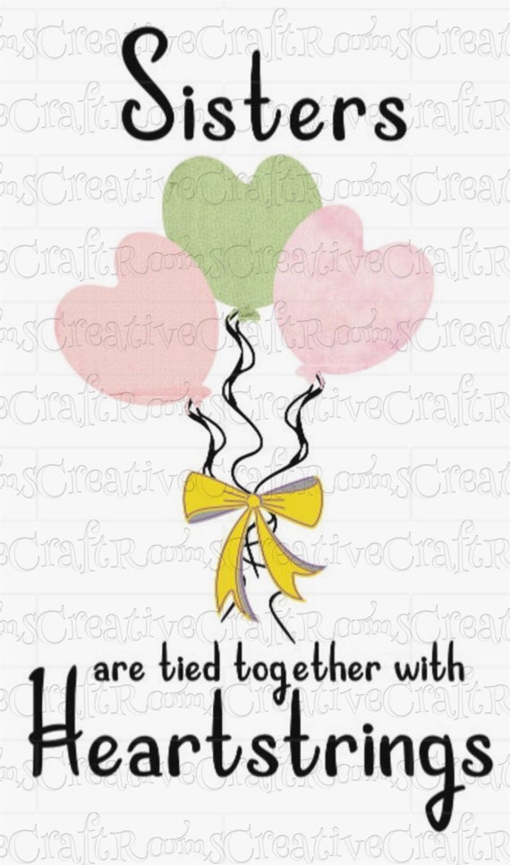 Sisters are tied together with heartstrings PNG, Sublimation download, Sisters Png, Sublimation Png,  Hearts Png, Cricut Print and Cut file