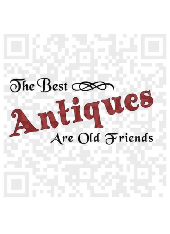 The Best Antiques Are Old Friends Svg, The Best Antiques Are Old Friends Png, Digital Cutting File, Cricut SVG, Cricut, Print and Cut File