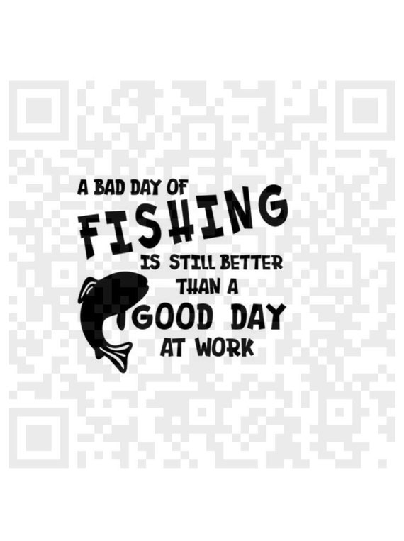 A bad day fishing is still better than a good day at work SVG, instant download, design for cricut, fishing svg, funny svg fishing quote