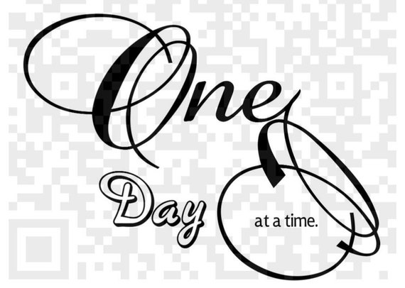 One Day at a Time, 12 step recovery, One day at a time PNG quote, encouraging quote, Alcoholic anonymous,  Cricut, Print and Cut File, PNG