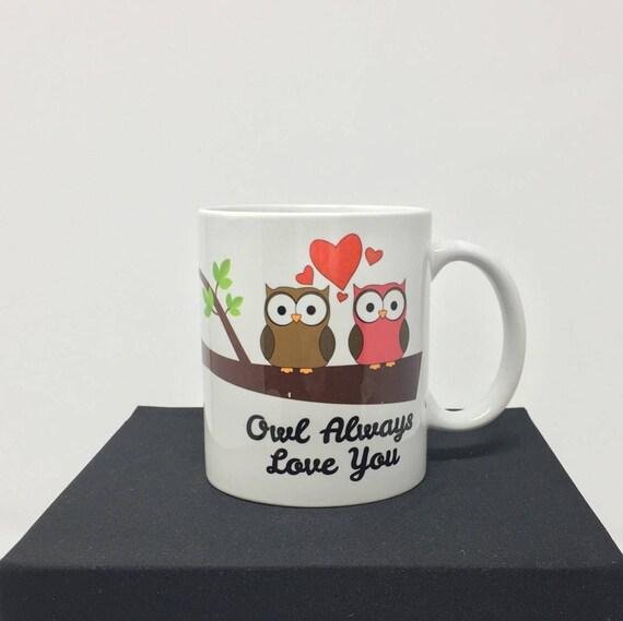 Owl Always Love You Coffee Mug, Valentine's Day Mug, Two Owls, Owls Mug, Owl Coffee Mug, Mom Coffee Mug, Anniversary Large Coffee Cup 15 oz