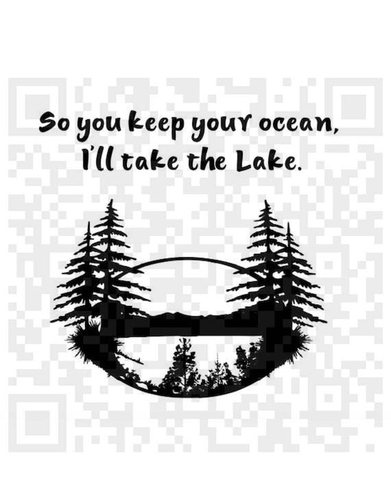 You keep your ocean, I'll take the lake Svg, Jpeg, Lake Scene Png, Lake Digital Cutting File, Cricut SVG, Cricut Png, Print and Cut File