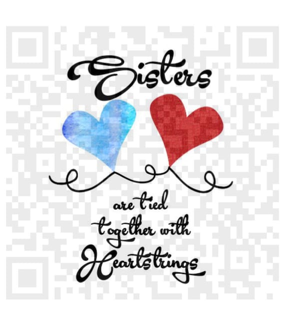 Sisters are tied together with heartstringsPNG, Sisters Png, Sublimation Png,  Png, Cricut Print and Cut file, Print File