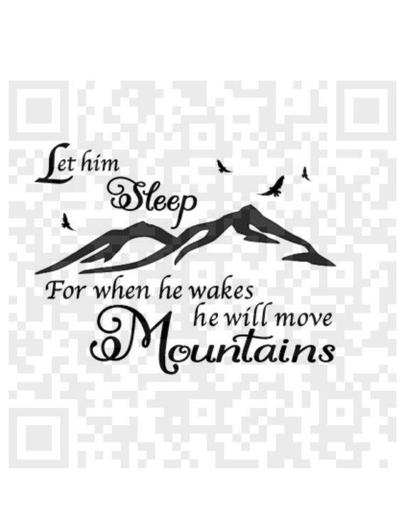 Let him sleep for when he wakes he will move mountains SVG, instant download, design for cricut, silhouette