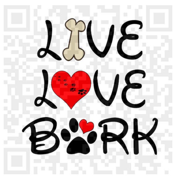 Live Love Bark PNG, Live Love Bark, Jpeg, Png, Cricut, Print and Cut File, Sublimation print file, Sublimation template, Sublimation design
