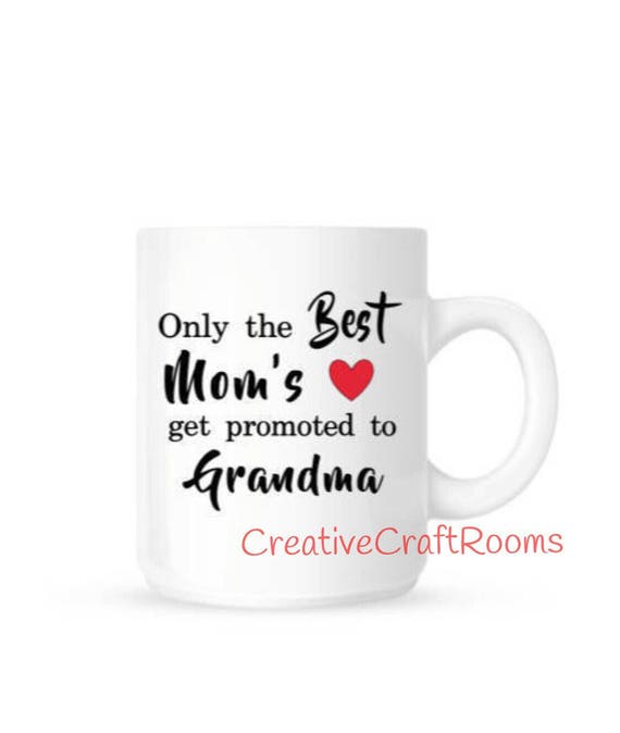 Only the Best Mom's get promoted to Grandma Mug, Grandma Mug, Grandmother Mug, Grandma Coffee Mug, Best Mom promoted to Grandma