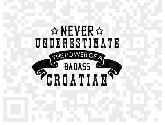 Never Underestimate The Power Of A Badass Croatian SVG, Croatia Svg, World cup soccer svg, instant download, Cricut, SVG, PNG, cut file