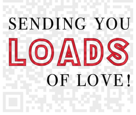 Valentine's Day Svg, Sending you loads of love Svg, PNG, Jpeg, Sublimation, Digital Download, Instant Download Png, Cricut Print and Cut