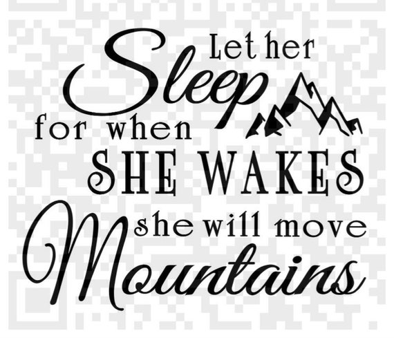 Let her sleep for when she wakes she will move mountains SVG, instant download, design for cricut, cricut design space, nursery quote svg