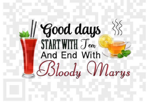 Sublimation template, Good days start with tea and end with Bloody Mary PNG, Png, Cricut, Print File, Png cut file, Sublimation quote