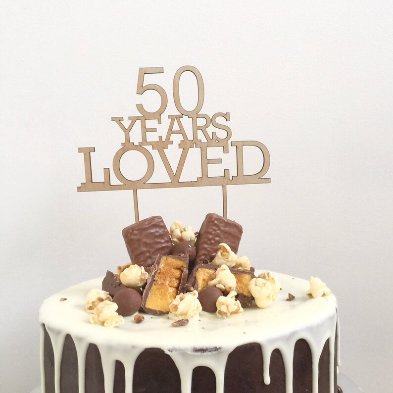 Birthday Cake Topper 50 Years Loved 50th