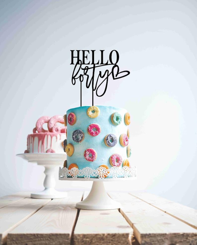 Hello 40 Cake Topper Celebrate 40th Wood Birthday