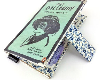 Mrs Dalloway, Virginia Woolf, Mrs Dalloway book purse, Book Wallet, Mrs Dalloway is always giving parties to cover the silence