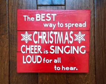 The Best Way To Spread Christmas Cheer Is Singing Loud For All To Hear - Sign - Christmas Decor - Christmas Sign - Christmas Decoration