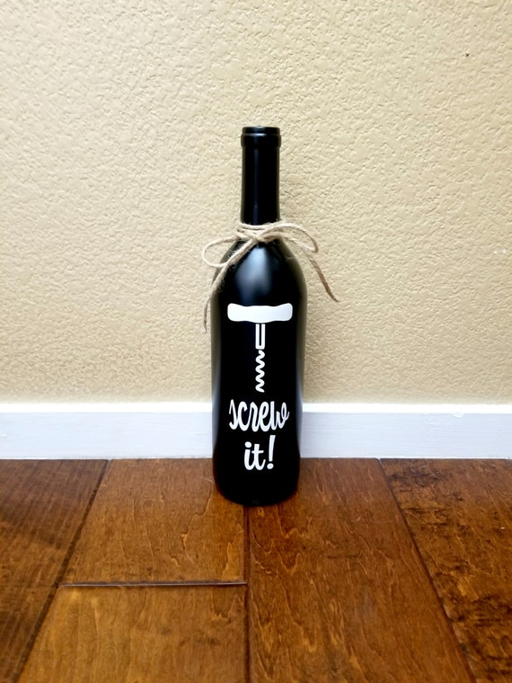 Screw It Wine Bottle Wine Bottle Decor Kitchen Decor Etsy