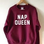 Nap Queen Sweater Sweatshirt Jumper High Retail Quality SCREEN PRINT Super Soft fleece lined unisex Worldwide ship Sleep Sleeping Naps