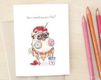 Saucy Pug card - funny Valentines Day card, cute pug card, funny love card for boyfriend or husband with donuts and pizza  by Inkpug
