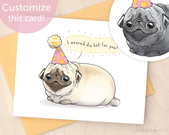 I Weared Dis Hat For You cute pug birthday card, funny birthday card with pugs, black pug or fawn pug cute birthday cards by Inkpug