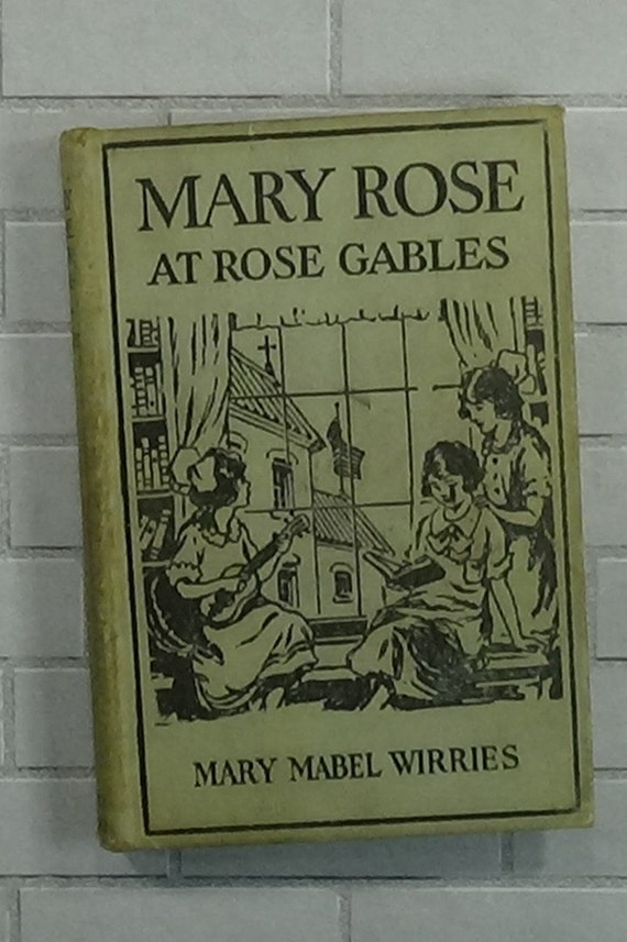 Recycle Vintage Book Mary Rose At Rose Gables Mary Wirries 1928 For Your Art Craft Projects
