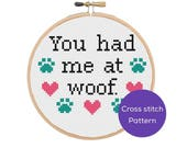You Had Me at Woof Cross Stitch Pattern