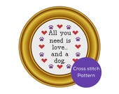 All you Need is Love and a Dog Cross Stitch Pattern