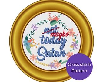 Maybe Today Satan Cross-Stitch Pattern