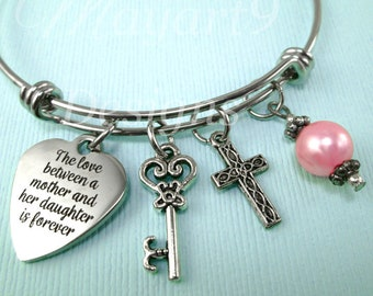 The Love Between a Mother and a Daughter is Forever,Gift for Mom,Bangle,Wedding,Charm Bracelet,Mother's Day,Memorial,Remembrance,Cross,Key,