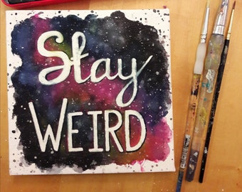 Galaxy 'Stay Weird' Watercolour Painting