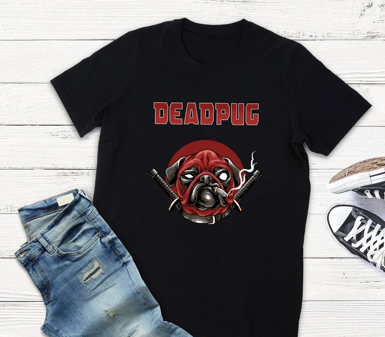 Deadpug Dead Pug Pug Dog Lover Movie Parody T Shirt Pug Etsy