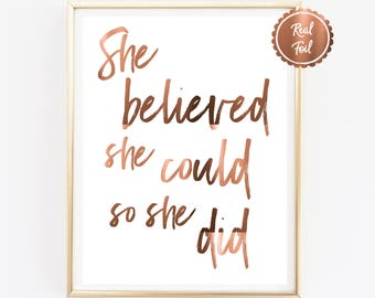 She believed she could so she did / Shakespeare Quote Print / Copper Foil Quote Print / She believed Nursery quote / Copper Poster Art