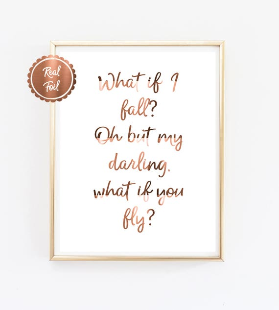 What If I Fall Oh But My Darling What If You Fly Etsy