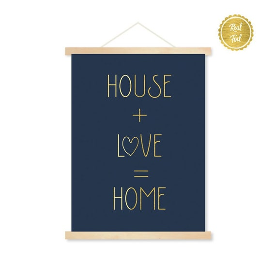House + Love = Home // Quote print // GOLD foil on navy poster / Cute print  / First home art / Home decor / family wall art
